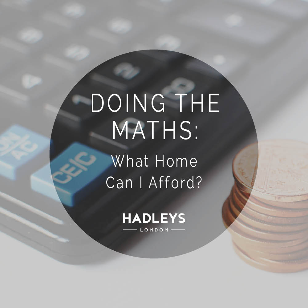 Doing the Maths: What Home Can I Afford?