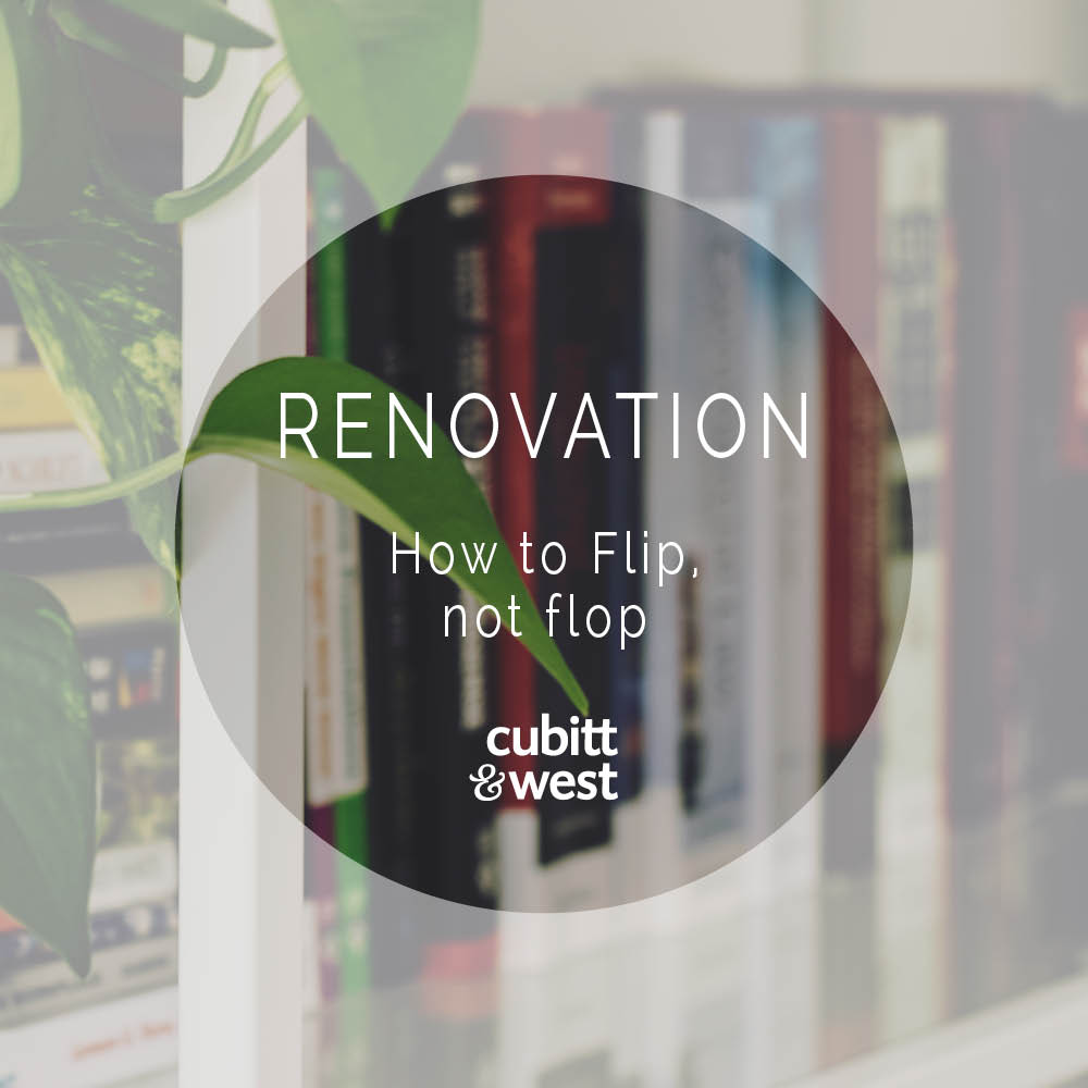 Renovation: How to Flip, not Flop