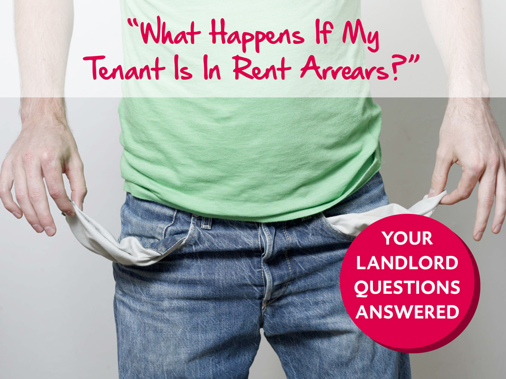 Your Landlord Questions Answered: What Happens If My Tenant Is In Rent Arrears?